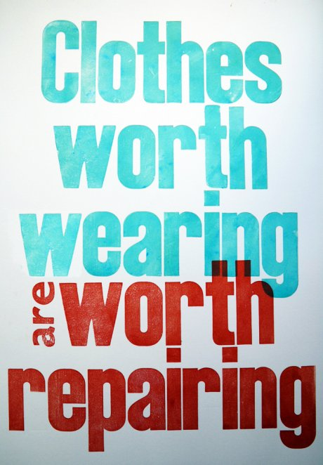 Limited Edition letterpress print by Laura Yates for The Good Wardrobe, Clothes Worth Wearing Are Worth Repairing.