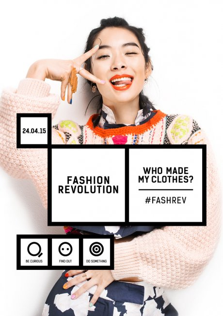 Fashion Revolution Day 2015 Who Made My Clothes?