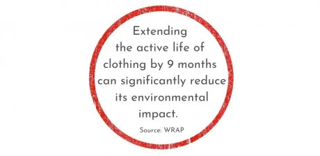 WRAP, extending the life clothing by nine months significantly reduces its environmental impact