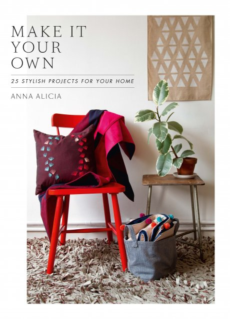 Make It Your Own by jewellery and homewares designer-maker A Alicia. featuring 25 stylish projects for your home and tips on buying eco, ethical and vintage fabric.